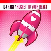 Rocket To Your Heart Songs