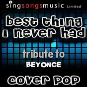 Best Thing I Never Had (Tribute To Beyonce) Songs