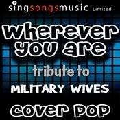 Wherever You Are (Tribute To Military Wives) Songs