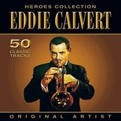 Heroes Collection - Eddie Calvert Songs