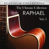 The Ultimate Collection: Raphael, Vol. 3 Songs