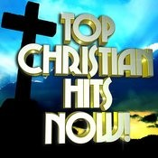 Top Christian Hits Now! Songs