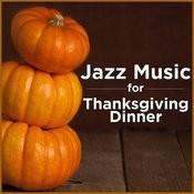 Jazz Music For Thanksgiving Dinner Songs
