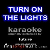 Turn On The Lights (Origially Performed By Future) [Karaoke Audio Version] Songs