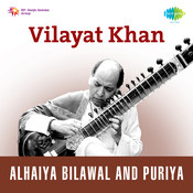 Vilayat Khan Alhaiya Bilawal Puriya Songs