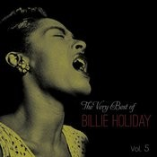 The Very Best Of Billie Holiday, Vol. 5 Songs