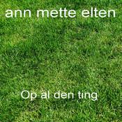 Op Al Den Ting Songs
