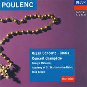 Poulenc: Organ Concerto; Concert Champêtre; Gloria Songs