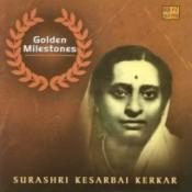 Golden Milestones - Surasree Kesarbai Kerkar Songs