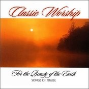 For The Beauty Of The Earth - Songs Of Praise From The Classic Worship Series Songs