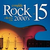 Complete Rock Collection Of The 2000's, Vol. 15 Songs