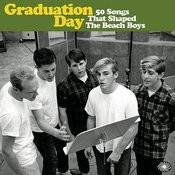 Graduation Day: 50 Songs That Shaped The Beach Boys Songs