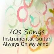 Instrumental Guitar 70s Songs: Always On My Mind Songs