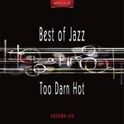 Meritage Best Of Jazz: Too Darn Hot, Vol. 6 Songs