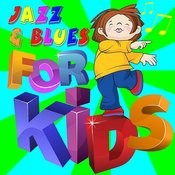 Jazz & Blues For Kids Songs