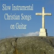 Slow Instrumental Christian Songs On Guitar Songs