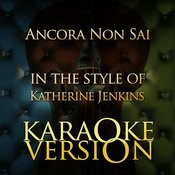 Ancora Non Sai (In The Style Of Katherine Jenkins) [Karaoke Version] Song