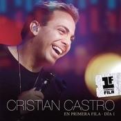 Cristian Castro En Primera Fila - Da 1 Songs