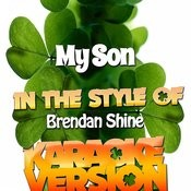 My Son (In The Style Of Brendan Shine) [Karaoke Version] - Single Songs