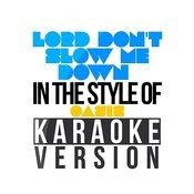 Lord Don't Slow Me Down (In The Style Of Oasis) [Karaoke Version] - Single Songs