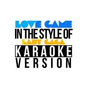 Love Game (In The Style Of Lady Gaga) [Karaoke Version] - Single Songs