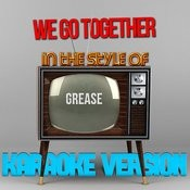 We Go Together (In The Style Of Grease) [Karaoke Version] - Single Songs