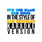 It's The Same Old Song (In The Style Of Rod Stewart) [Karaoke Version] - Single Songs