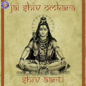 Jai Shiv Omkara - Shiv Aarti Songs