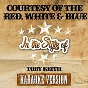 Courtesy Of The Red, White & Blue (In The Style Of Toby Keith) [Karaoke Version] - Single Songs
