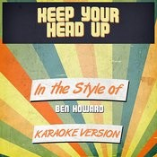 Keep Your Head Up (In The Style Of Ben Howard) [Karaoke Version] Song