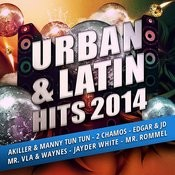 Urban And Latin Hits 2014 Songs