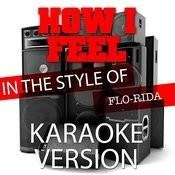 How I Feel (In The Style Of Flo-Rida) [Karaoke Version] - Single Songs