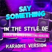 Say Something (In The Style Of A Great Big World And Christina Aguilera) [Karaoke Version] - Single Songs