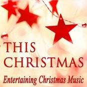 This Christmas: Entertaining Christmas Music Songs