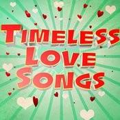 Timeless Love Songs Songs