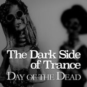 The Dark Side Of Trance - Day Of The Dead Songs