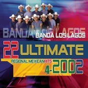 22 Ultimate Regional Mexican Hits 2002 Songs