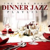 The Very Best Dinner Jazz Playlist Songs