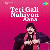 Teri Gali Nahiyon Aana Songs
