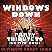Windows Down (Party Tribute To Big Time Rush) – Single Songs