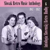 Antológia Slovenský Retro Hudby / Slovak Retro Music Anthology, (1947 - 1952), Volume 6 Songs