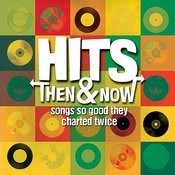 Hits: Then & Now… So Good They Charted Twice Songs