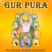 Gur Pura - Hit Punjabi Shabad Collection Songs