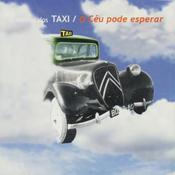 O Céu Pode Esperar - O Melhor Dos Táxi Songs