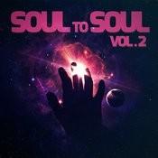 Soul To Soul Music, Vol. 2 Songs