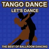 Tango Dance - Let's Dance - The Best Of Ballroon Dancing And Lounge Music Songs