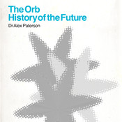 The Orb - History Of The Future (Deluxe Edition) Songs
