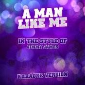 A Man Like Me (In The Style Of Jimmy James) [Karaoke Version] - Single Songs