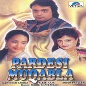 Pardesi Muqabala Songs