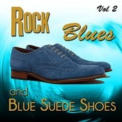 Rock, Blues And Blue Suede Shoes, Vol. 2 Songs